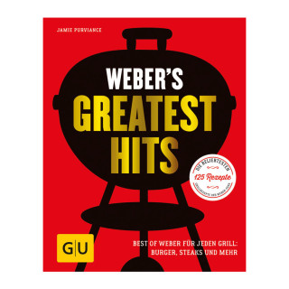 Webers Greatest Hits Rezeptebuch