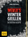 Weber Grillbuch Webers Wintergrillen: Die besten Rezepte