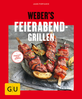 Webers Feierabend-Grillen Rezeptebuch
